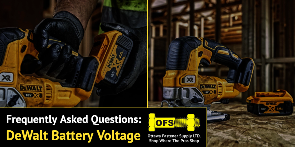 DeWalt Battery Voltage FAQs - Ottawa Fastener Supply