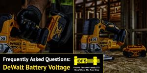 DeWalt Battery Voltage FAQs - Ottawa Fastener Supply
