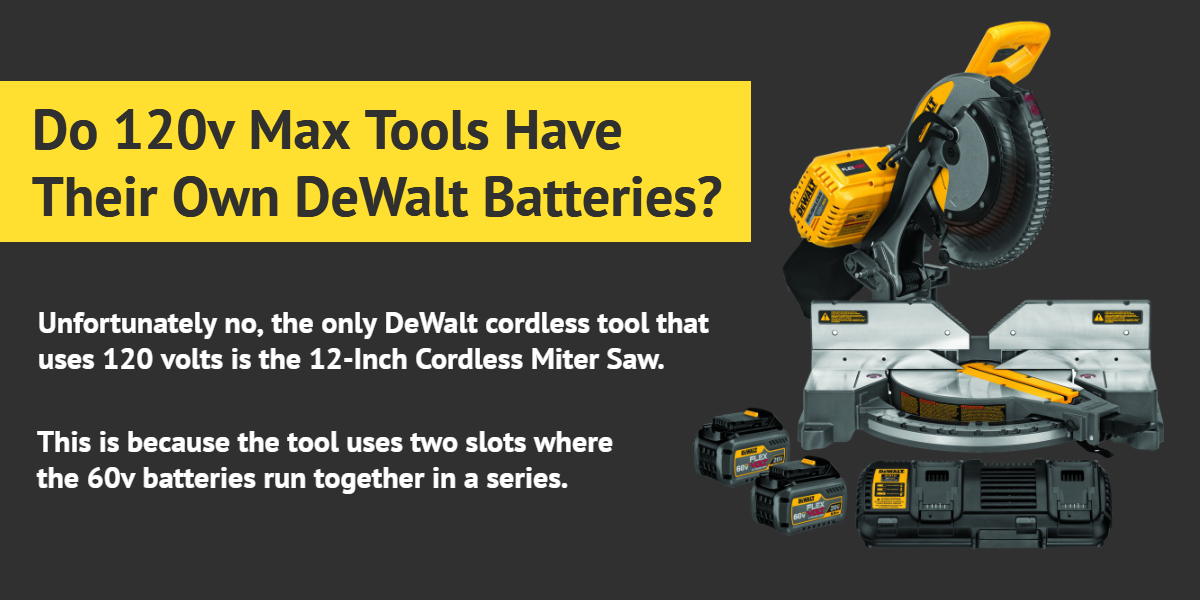 Do 120v Max tools have their own DeWalt Batteries? - Ottawa Fastener Supply