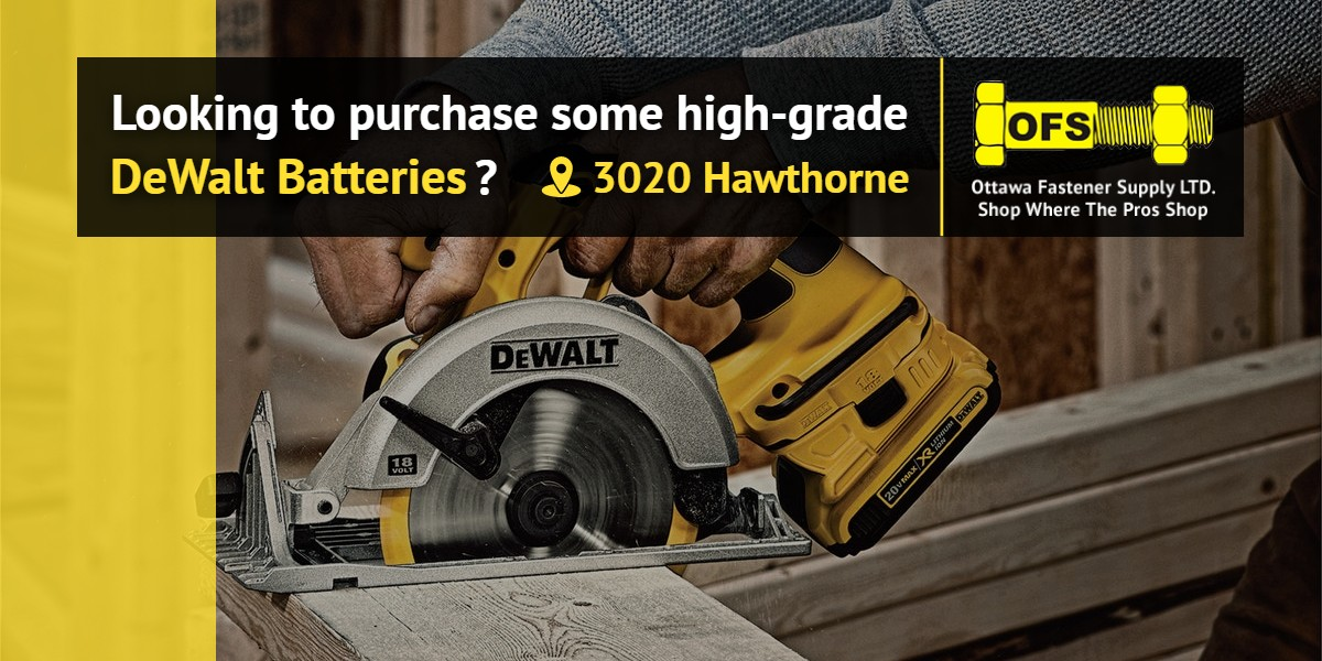 Looking to purchase some high-grade DeWalt Batteries? | Ottawa Fastener Supply