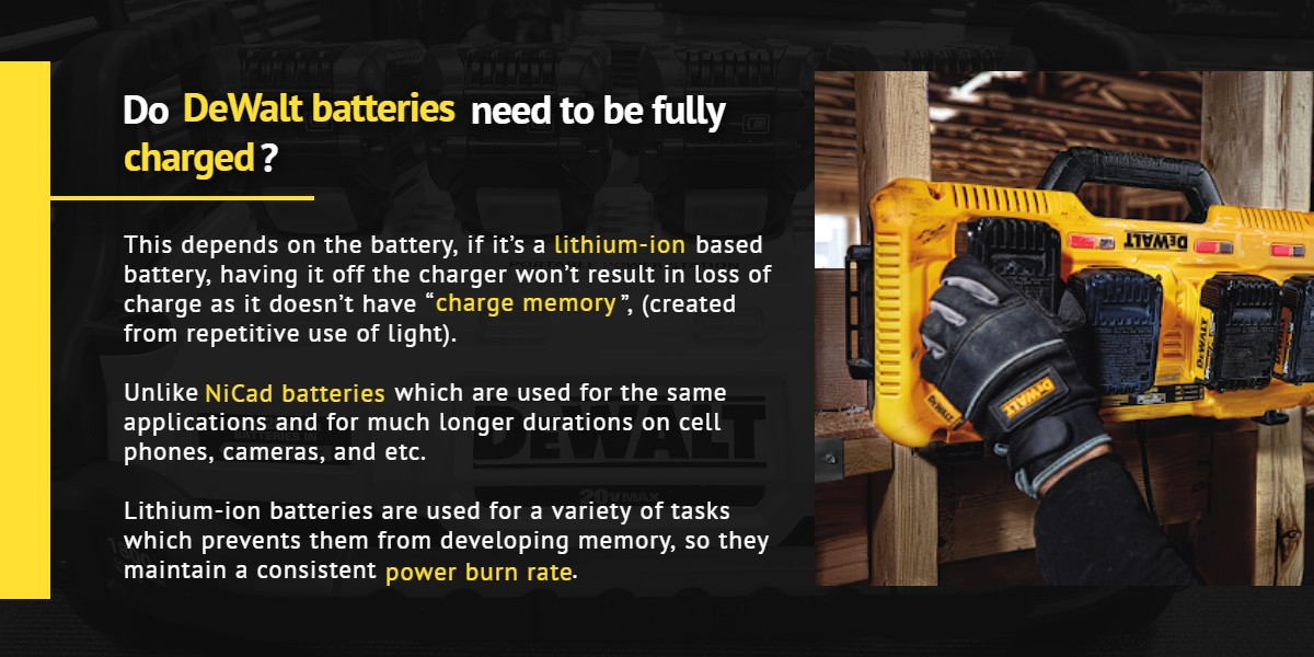 Do DeWalt batteries need to be fully charged?