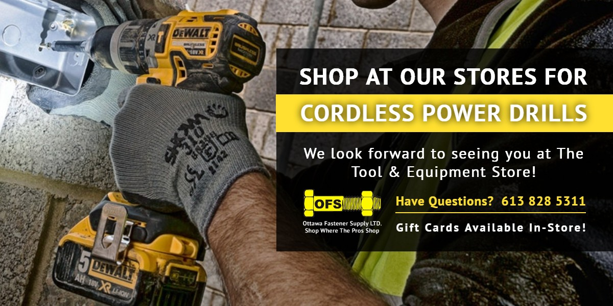 hop at our stores for Cordless Power Drills | Ottawa Fastener Supply