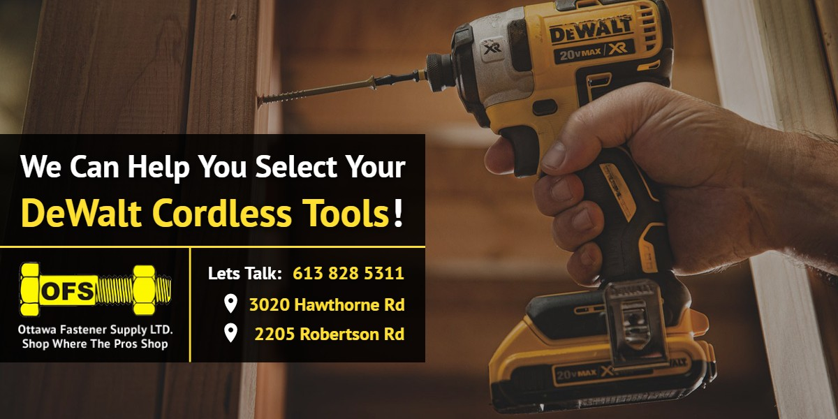 We can help you select your DeWalt Cordless Tools! | Ottawa Fastener Supply