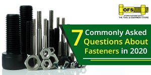 Commonly Asked Questions about Fasteners