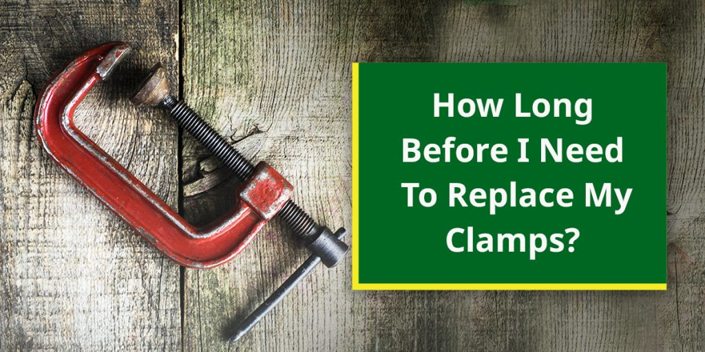 How long before I need to replace my clamps?